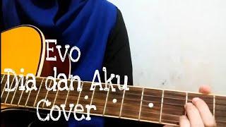 Evo - Dia dan Aku Cover