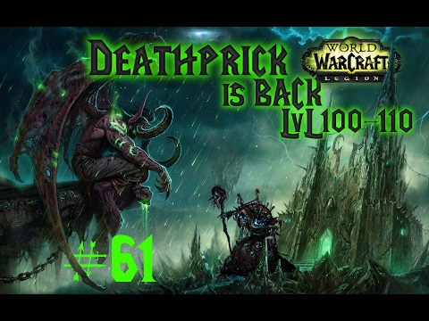 Deathprick is BACK - World of Warcraft LvL 100-110 #061 [Legion] [Deutsch] [HD]
