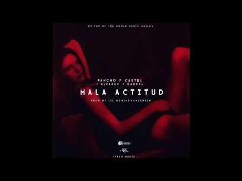 mala actitud_pancho y castel ft. j alvarez & darell