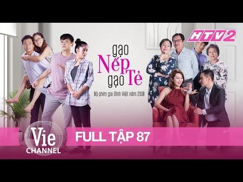 GẠO NẾP GẠO TẺ - Tập 87 - FULL | Phim Gia Đình Việt 2018 - Thời lượng: 43:12.