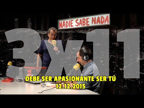 NADIE SABE NADA - (3x11): Debe ser apasionante ser tú