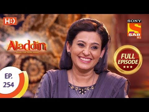 Aladdin - Ep 254 - Full Episode - 6th August, 2019
