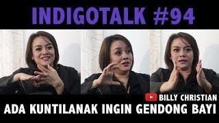 Video Kuntilanak Ingin Gendong Bayi - IndigoTalk #94 Billy Christian & Ridha Nara MP3, 3GP, MP4, WEBM, AVI, FLV Juni 2019
