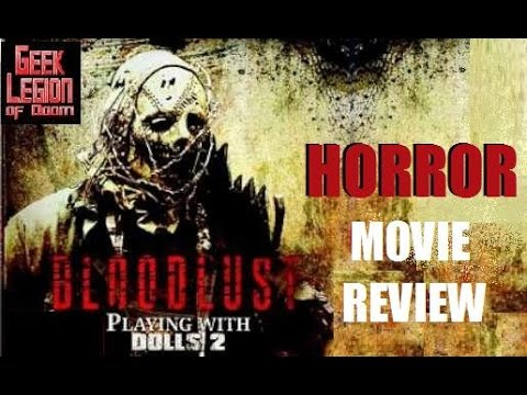 PLAYING WITH DOLLS : BLOODLUST (  2016 Colin Bryant ) aka LEATHERFACE 2 Slasher Horror Movie Review