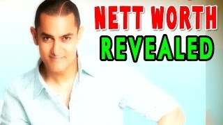 Aamir Khan's Nett Worth Revealed