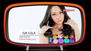 Iva Lola - Joget Jogetan (Official Lyric Video)