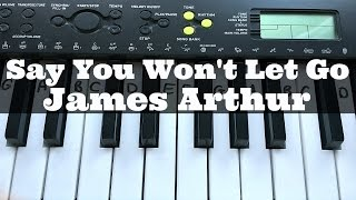 Video Say You Won't Let Go - James Arthur   Easy Keyboard Tutorial With Notes (Right Hand) download in MP3, 3GP, MP4, WEBM, AVI, FLV Februari 2017