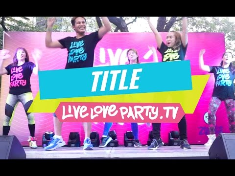 Title by Meghan Trainor | Zumba® Fitness | Live Love Party (видео)
