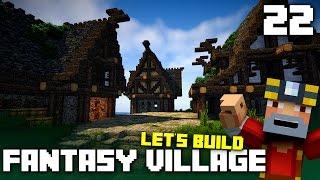 Last Few Houses! Let's Build A Fantasy Village! (Part 22)