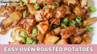 Easy oven roasted potatoes can be put together in no time. They are simple to prepare, and the plate always comes back empty.