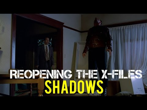 Reopening The X-Files - Shadows