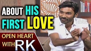 Video Actor Dhanush About His first Love | Open Heart With RK | ABN Telugu MP3, 3GP, MP4, WEBM, AVI, FLV April 2018