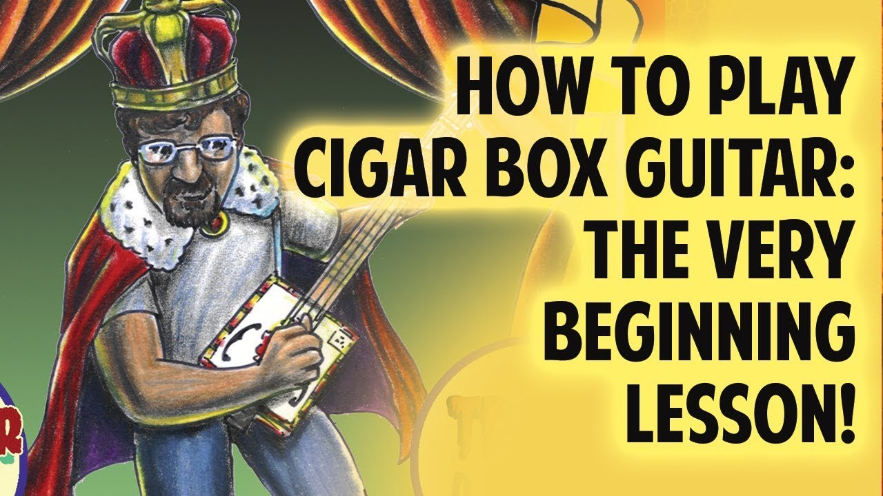 How to Play Cigar Box Guitar – The very BEGINNING lesson!