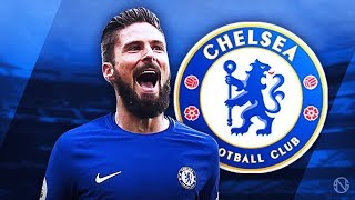 Video OLIVIER GIROUD - Welcome to Chelsea - Deadly Goals, Skills & Assists - 2017/2018 (HD) MP3, 3GP, MP4, WEBM, AVI, FLV September 2018
