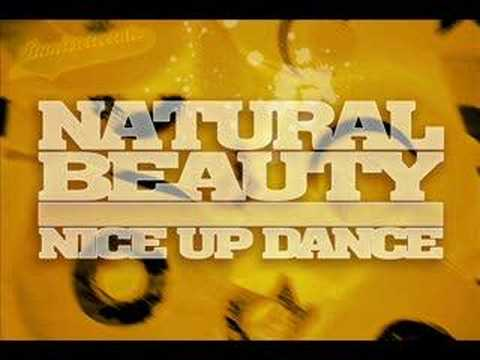 Natural Beauty - Nice Up Dance
