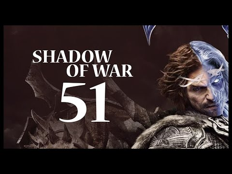 Middle-earth: Shadow of War Gameplay Walkthrough Let's Play Part 51 (ANNOY 101)