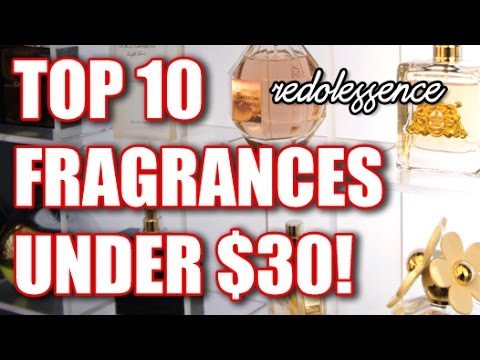 Top 10 Fragrances Under $30!