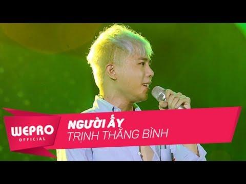 Mùa Hè Không Độ 2017 | Người Ấy | Trịnh Thăng Bình - Thời lượng: 5:46.