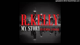 My Story R Kelly (Clean)