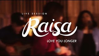 Raisa - Love You Longer (Live Session)