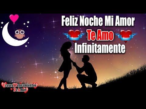 Pensamientos de amor - Feliz Noche Mi Amor Este Mensaje Es Para Ti