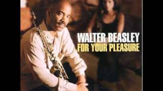 Walter Beasley - If You Knew Video