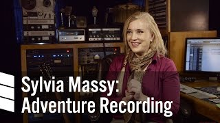 Adventure Recording - Sylvia Massy