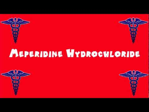 Pronounce Medical Words ― Meperidine Hydrochloride