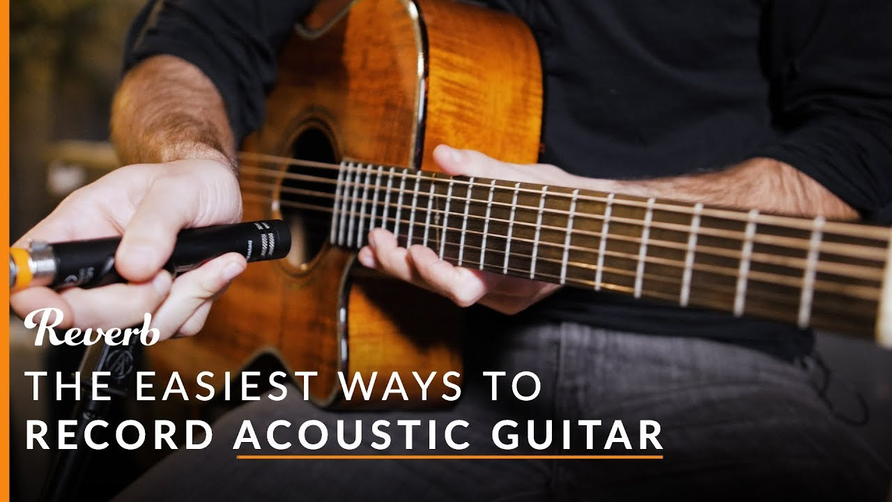Recording Acoustic Guitar The Easy Way (And Other Recording Tips) | Reverb
