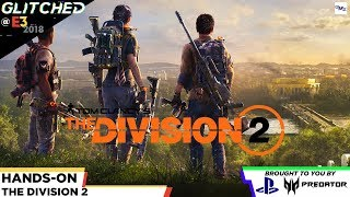 The Division 2: Over 10 minutes 4K gameplay from our hands-on at E3 2018