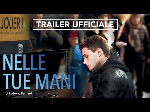 Preview Trailer Nelle tue mani, trailer ufficiale italiano