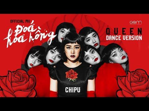 Chi Pu | ĐÓA HOA HỒNG (QUEEN) - Official M/V Dance Version - Thời lượng: 4 phút và 32 giây.