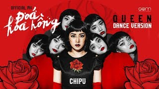 Video Chi Pu | ĐÓA HOA HỒNG (QUEEN) - Official M/V Dance Version MP3, 3GP, MP4, WEBM, AVI, FLV Mei 2018
