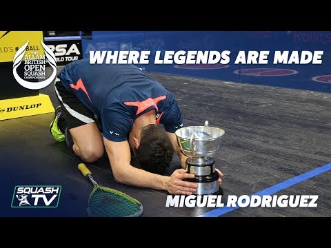 British Open Squash: Where Legends Are Made - Miguel Rodriguez