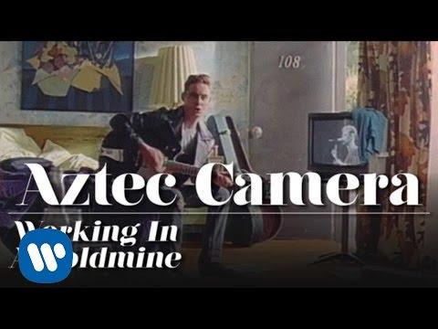 Aztec Camera - Working In A Goldmine