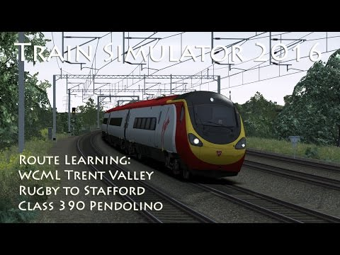 Train Simulator 2016 - Route Learning: Rugby to Stafford Fast (Class 390 Pendolino)