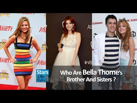 Who Are Bella Thorne's Brother And Sisters ? [2 Sisters And 1 Brother] | Celebrity Siblings