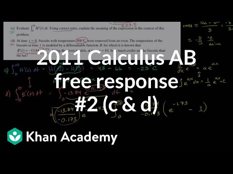 2011 Calculus AB Free Response 2 C D Video Khan Academy