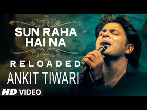 Sun Raha Hai Na Tu - Reloaded By  Ankit Tiwari | T-Series