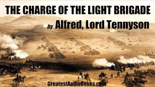 THE CHARGE OF THE LIGHT BRIGADE By Alfred, Lord Tennyson - FULL AudioBook