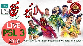 Watch PSL 2018 LIVE Match Streaming PTV Sports on YOUTUBE