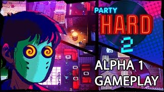 Party Hard 2 Alpha 1 is out now