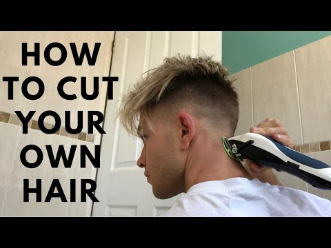 HOW TO CUT YOUR OWN HAIR 2018 | Self-Haircut | Step by Step Tutorial Fade Your Own Hair