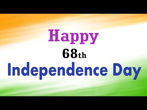 68th Independence Day 2014 || Happy Independence Day Greetings