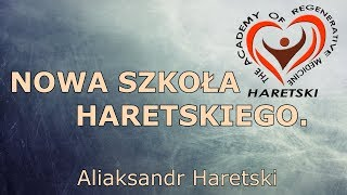 Nowa Szkoła Haretskiego - Aliaksandr Haretski.