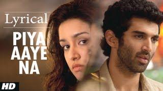 Piya Aaye Na -  Aashiqui 2 Full Song with Lyrics  Aditya Roy Kapur, Shraddha Kapoor