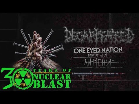 DECAPITATED - One Eyed Nation (OFFICIAL TRACK)
