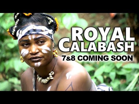 ROYAL CALABASH 7 & 8 COMING SOON | EMEKA IKE 2019 NOLLYWOOD MOVIES