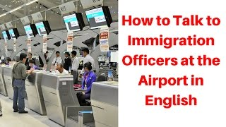 Video How to Talk to Immigration Officers at the Airport in English 如何與機場英文入境事務處處長交談 MP3, 3GP, MP4, WEBM, AVI, FLV Desember 2018