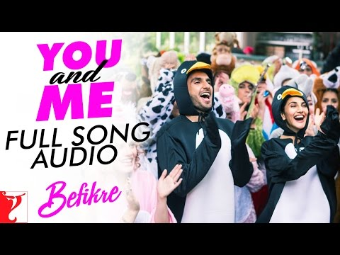 You And Me - Full Song Audio | Befikre | Nikhil D'